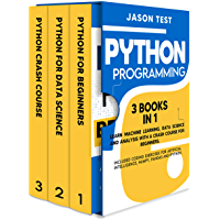 PYTHON PROGRAMMING: 3 BOOKS IN 1 Learn machine learning, data science and analysis with a crash course for beginners. Included coding exercises for artificial ... Numpy, Pandas and Ipython. (English Edition)