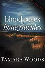 Blood Roses and Honeysuckles Kindle Edition