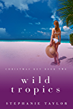 Wild Tropics: Christmas Key Book Two