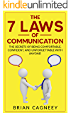 People Skills: The 7 Laws of Communication: The Secrets Of Being Comfortable, Confident, And Unforgettable With Anyone! (7 Laws, People Skills, Communication Skills with People, Body Language)