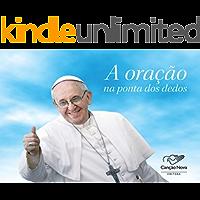 A Oração Na Ponta Dos Dedos