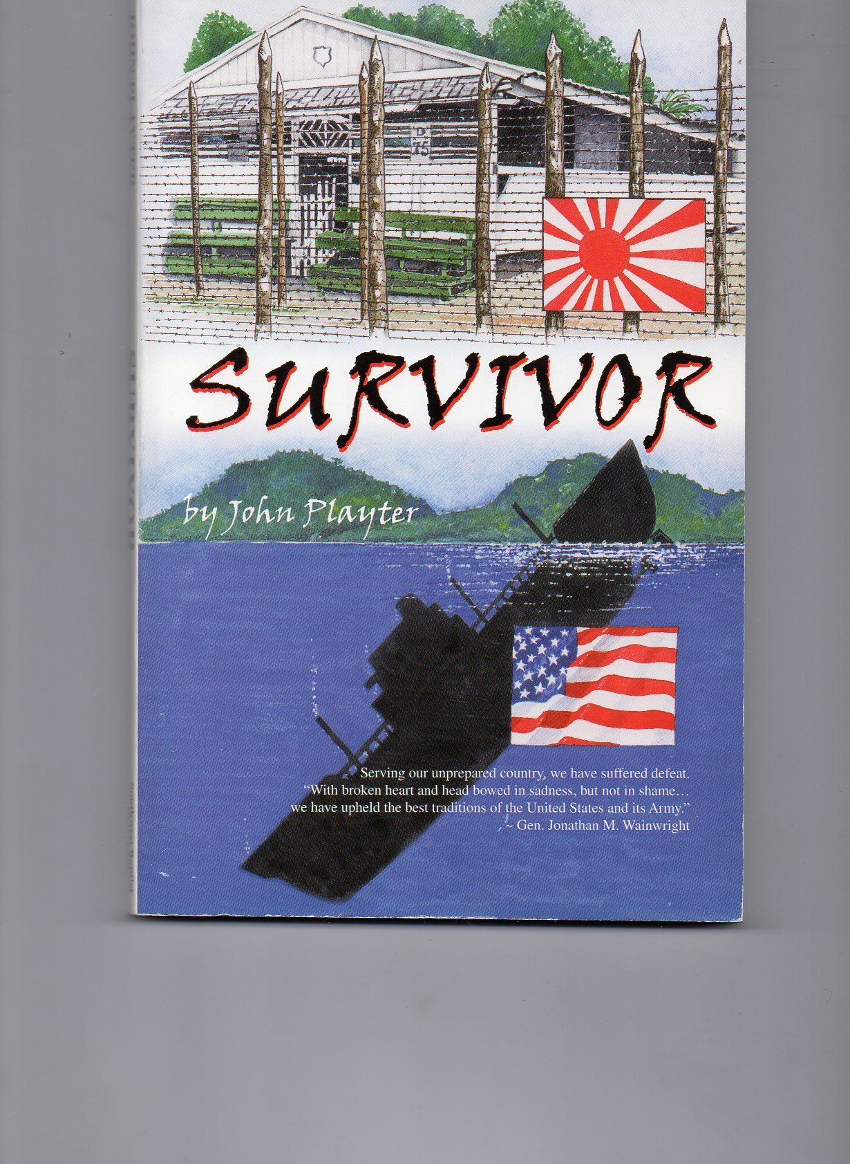 Survivor: A Personal Memoir of One Soldier's Experience in the Battle for the Philippines, the Bataan Death March, Japanese Slave Labor Camps and Escape from th ebook