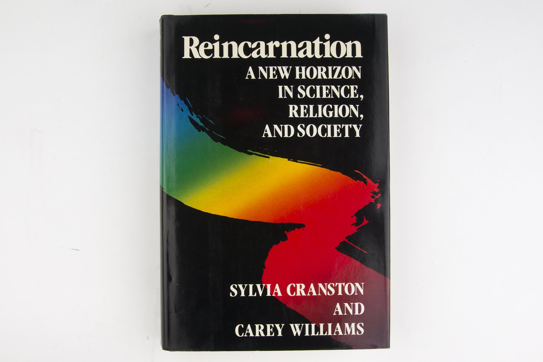 Reincarnation A New Horizon in Science, Religion, and Society Hardcover July 13, 1984