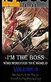 I'm the Boss Who Modified the World, Vol.3 (I'm the Boss Who Modified the World Trilogy)