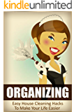 Organizing: Easy House Cleaning Hacks To Make Your Life Easier