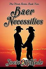 Baer Necessities: A Romantic Comedy (The Three Baers - A Romantic Comedy Book 2) Kindle Edition