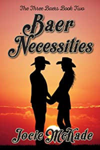 Baer Necessities: A Romantic Comedy (The Three Baers - A Romantic Comedy Book 2)