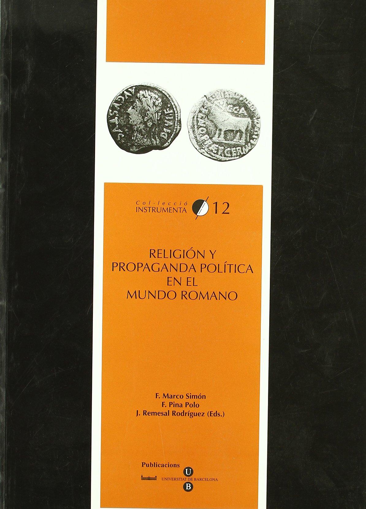 RELIGION Y PROPAGANDA POLITICA EN EL MUN: F. / F. PINA / J. REMESAL, EDS. MARCO: 9788447527236: Amazon.com: Books