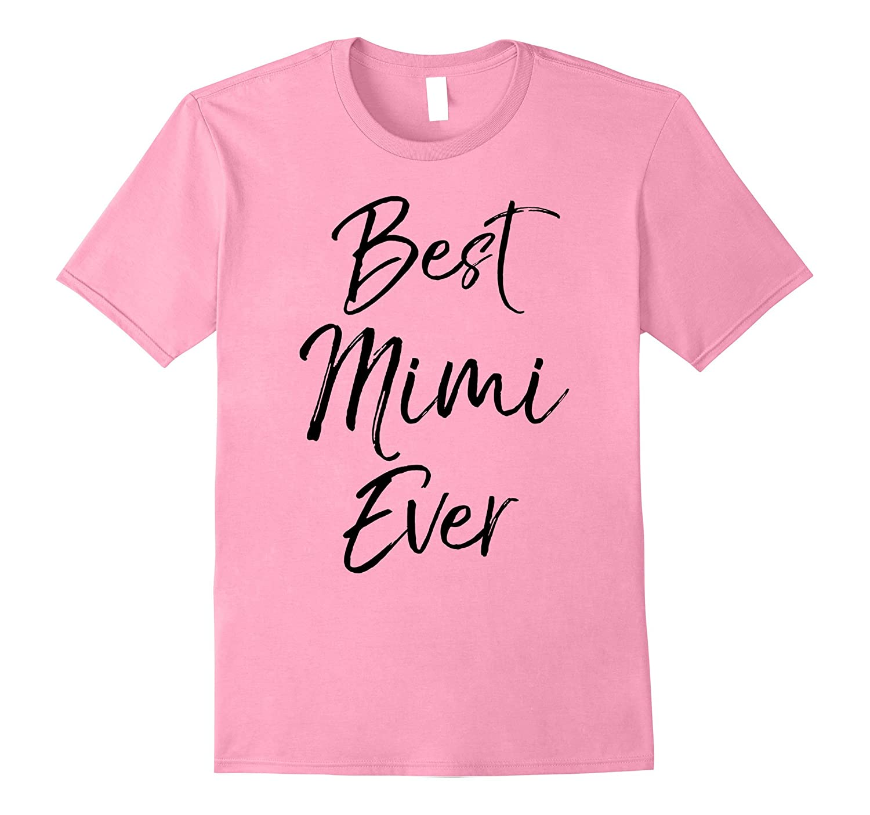 00c1ad1ad Best Mimi Ever Shirt Fun Cute Greatest Grandma Black Tee-RT – Rateeshirt