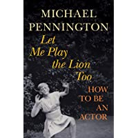 Let Me Play the Lion Too: How to be an Actor