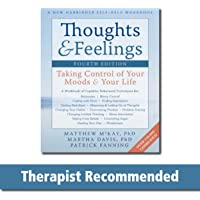 Thoughts and Feelings, Fourth Edition: Taking Control of Your Moods and Your Life