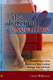 Motivation & Encouragement by The Barefoot Executive: Reclaim Your Time, Determine Your Income & Change Your Lifestyle (while keeping your priorities intact)