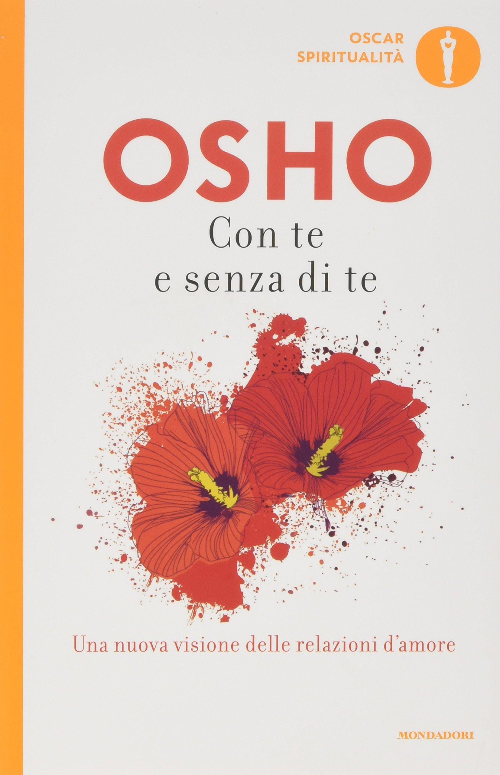 Con te e senza di te Copertina flessibile – 8 gen 2009 Osho G. D. Pietrini S. A. Videha Mondadori