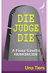 Die Judge Die: A Fiona Gavelle Mystery Kindle Edition
