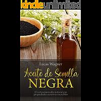 Aceite de Semilla Negra: El valioso remedio natural con propiedades curativas increíbles