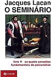 O Seminário. Livro 11. Os Quatro Conceitos Fundamentais Da Psicanálise. Coleção Campo Freudiano no Brasil