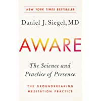 Aware: The Science and Practice of Presence--The Groundbreaking Meditation Practice