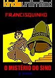 francisquinho o mistério do sino