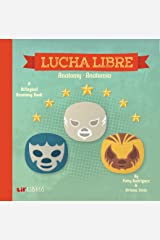Lucha Libre: Anatomy / Anatomia: A Bilingual Anatomy Book Kindle Edition