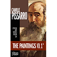 Camille Pissarro - The Paintings Vol 1 (Zedign Art Series Book 54)