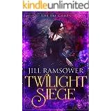 Twilight Siege: An Urban Fantasy Romance (The Fae Games Book 2)