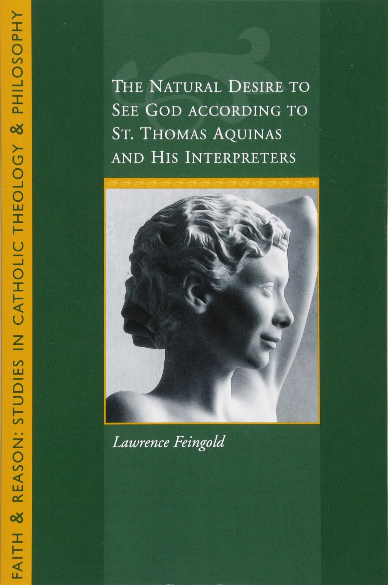The Natural Desire to See God According to St. Thomas and His Interpreters (Inglese) Copertina flessibile – 30 mag 2013 Lawrence Feingold Sapientia Pr 1932589546 RELIGION / Theology