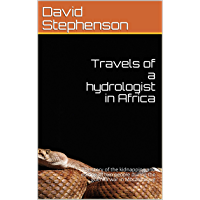 Travels of a hydrologist in Africa: The story of the kidnapping and escape of two people during the guerilla war in Mocambique