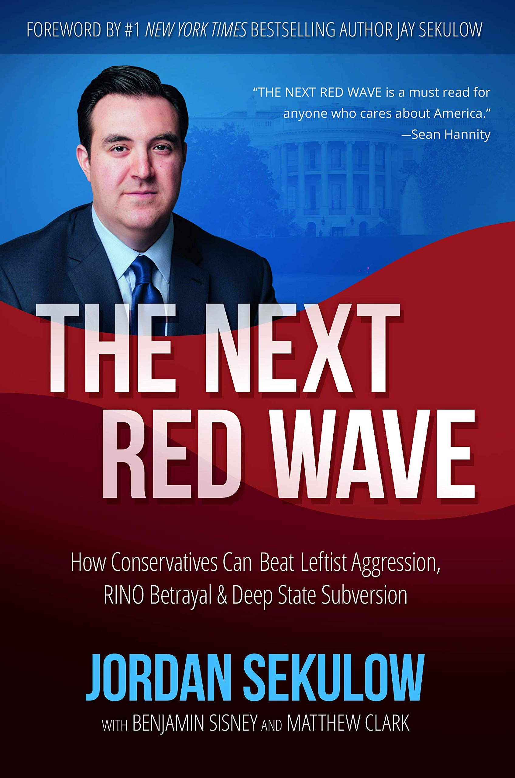The Next Red Wave: How Conservatives Can Beat Leftist Aggression, RINO Betrayal & Deep State Subversion by FaithWords/Hachette Book Group
