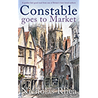 CONSTABLE GOES TO MARKET a perfect feel-good read from one of Britain's best-loved authors (Constable Nick Mystery Book…