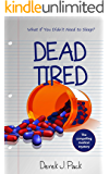 Dead Tired: What If You Didn't Need to Sleep?