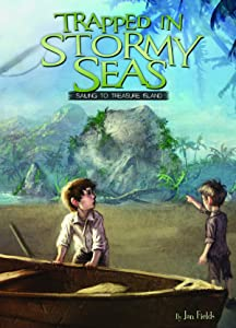 Trapped in Stormy Seas: Sailing to Treasure Island (Adventures in Extreme Reading, Book 3)