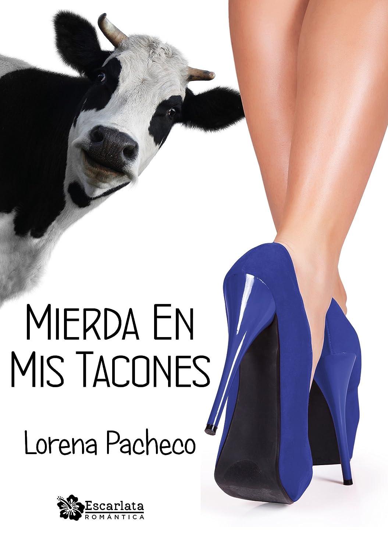 Mierda en mis tacones eBook: Pacheco, Lorena, Escarlata Ediciones: Amazon.es: Tienda Kindle