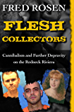 Flesh Collectors: Cannibalism and Further Depravity on the Redneck Riviera