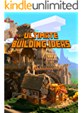 Ultimate Building Ideas Book: Amazing Building Ideas and Guides for All Minecrafters. Marvellous Creation for Dedicated…