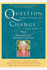 Question Your Thinking, Change the World Kindle Edition