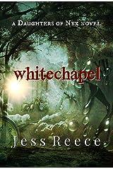 Whitechapel (a Daughters of Nyx novel Book 1)