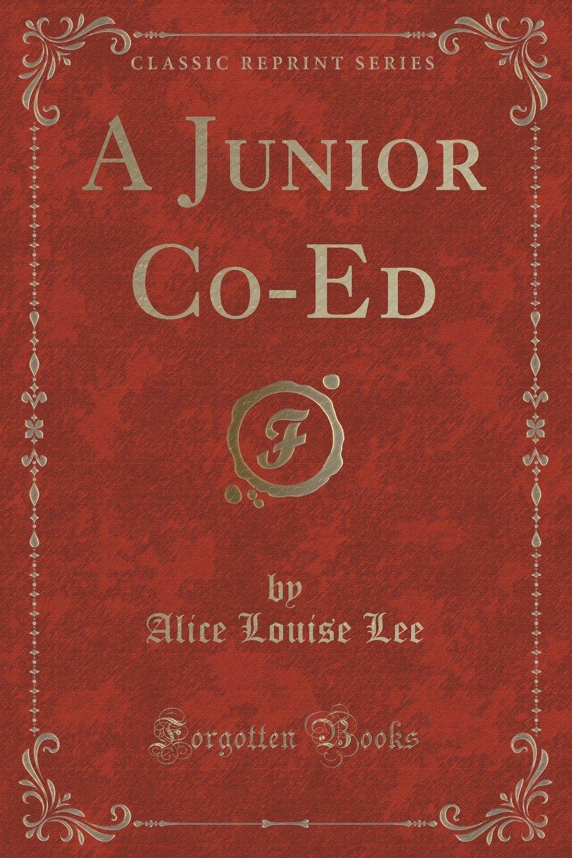 A Junior Co-Ed (Classic Reprint) pdf epub