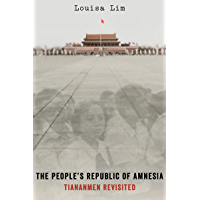 The People's Republic of Amnesia: Tiananmen Revisited (English Edition)