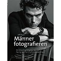 Männer fotografieren: Der Shooting-Ratgeber für Posing, Licht und Aufnahmetechniken