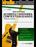 Acordes de Guitarra Contextualizados: Edição em Português