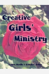 Creative Girls' Ministry Kindle Edition