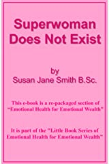 Superwoman Does Not Exist (Little Book Series of Emotional Health For Emotional Wealth 12) Kindle Edition