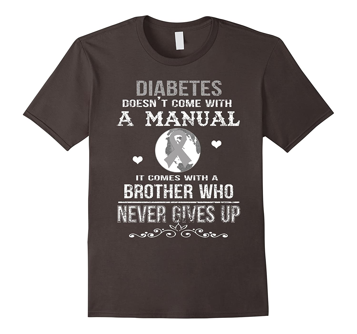 Diabetes comes with a brother who never gives up t shirt