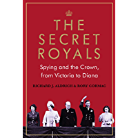 The Secret Royals: Spying and the Crown, from Victoria to Diana (English Edition)