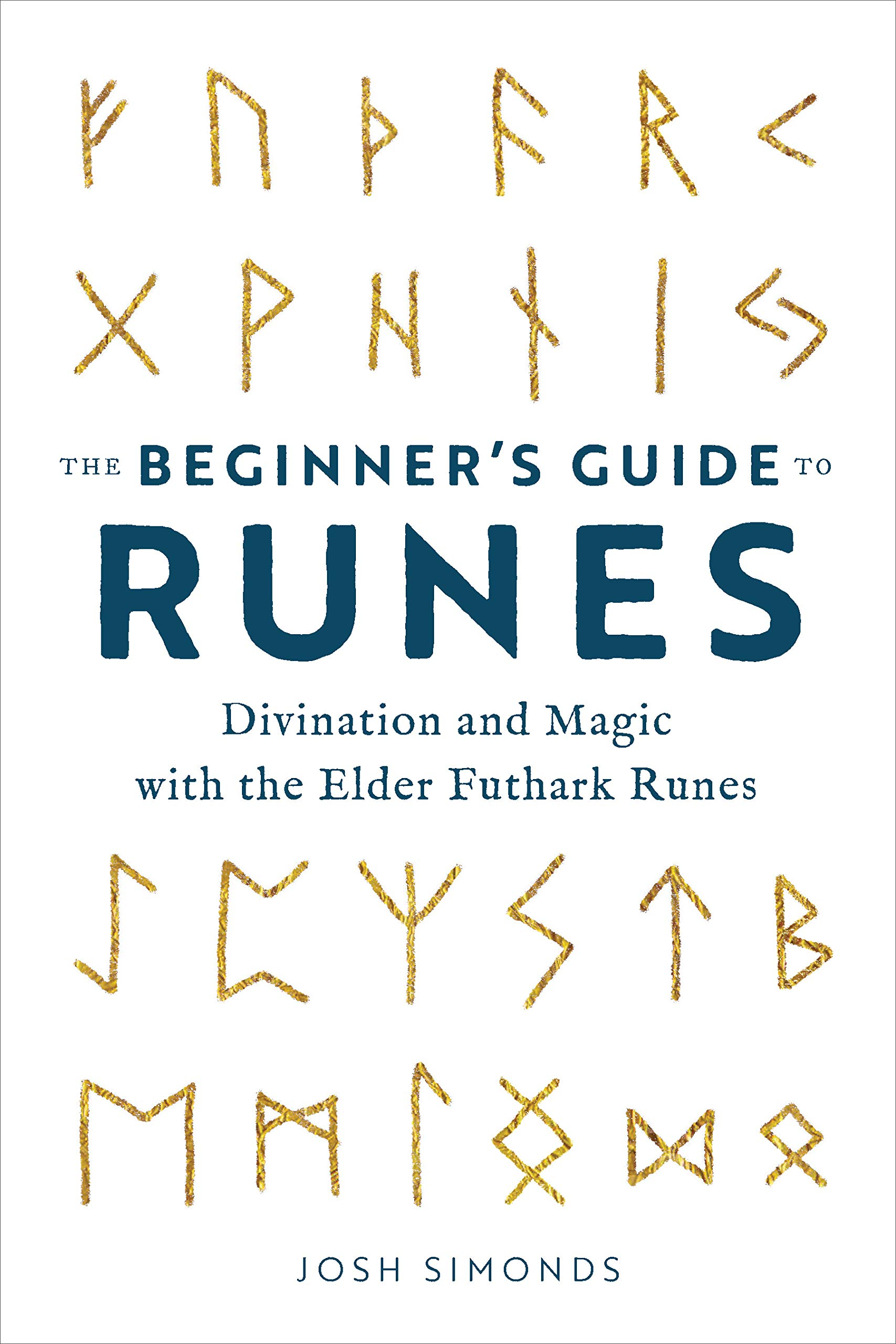 The Beginner's Guide to Runes Divination and Magic with the Elder ...