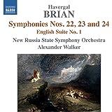 Brian: Symphonies No. 22-24 [English Suite No. 1] [Alexander Walker] [Naxos: 8.572833]