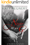 Never Let You Go (a modern fairytale Book 2)