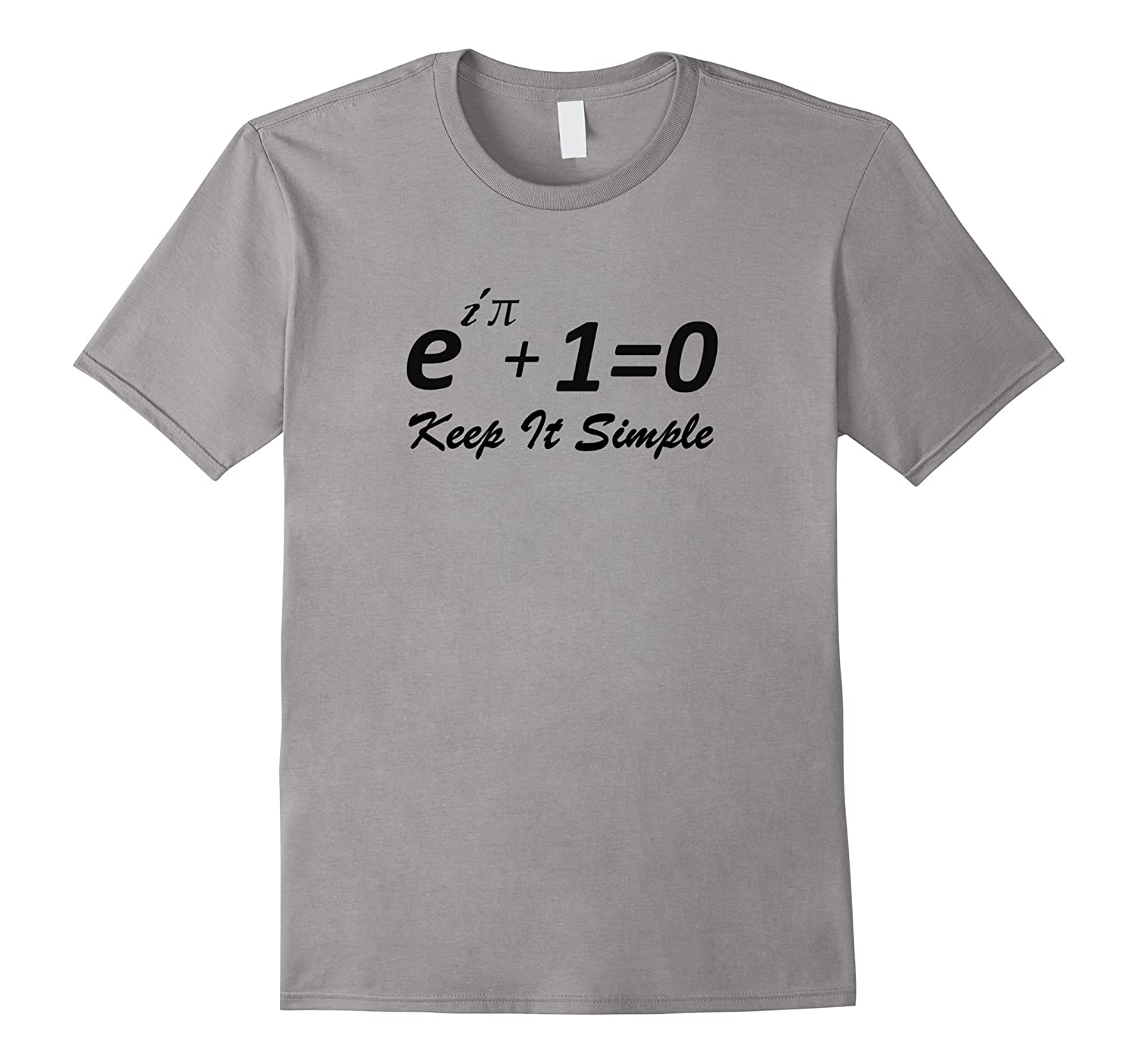 Euler's Identity - Keep It Simple | Funny Math Slogan Shirt-FL
