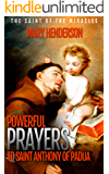 Powerful Prayers To Saint Anthony of Padua: The Saint of The Miracles