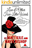 Love & Other Four-letter Words. A novelette. (By Matt Kile and David Bishop Book 1)